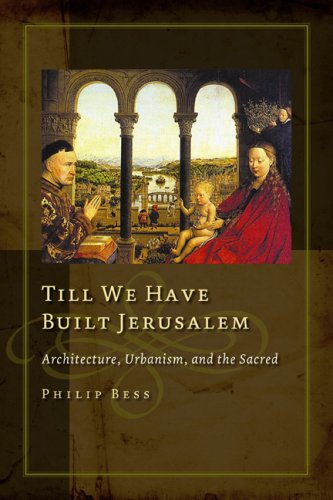 Till We Have Built Jerusalem: Architecture, Urbanism, and the Sacred