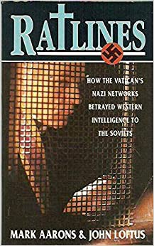 Book Ratlines: How the Vatican's Nazi Networks Betrayed Western Intelligence to the Soviets