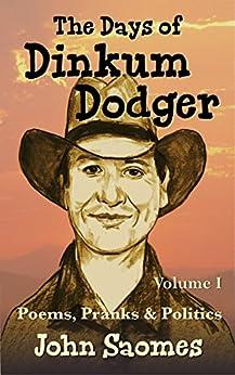 The Days of Dinkum Dodger (Volume 1) by [Saomes, John]