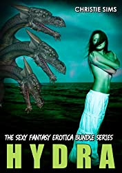 Hydra: The Sexy Fantasy Erotica Story Bundle Series (An Erotic Story Bundle Featuring 3 Hot Hydra Stories)