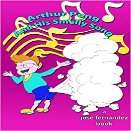 Arthur Pong And His Smelly SOng (Fart Tales And Other