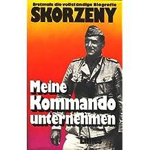 Meine Kommandounternehmen: Krieg ohne Fronten (German Edition)
