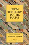 From the Plow to the Pulpit, Tommie F. Harper, 0937897779