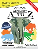 Animal Alphabet A to Z: 3-in-1 book teaching children Positive Words, Alphabet and Animals (Positive Learning for Kids) (V...