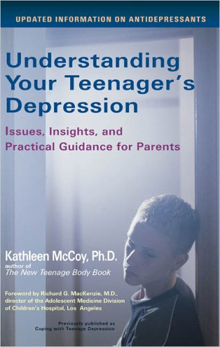 Understanding Your Teenager's Depression: Issues, Insights, and Practical Guidance for Parents
