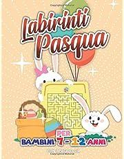 Labirinti Pasqua per Bambini 7 - 12 anni: Buona Pasqua 2020, Labirinti facili facili (labirinti Pasqua intorno al mondo)