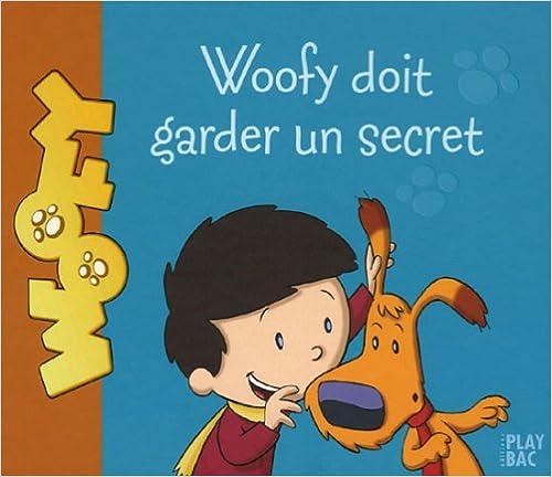 Télécharger en ligne Antoine et Woofy, Tome 2 : Woofy doit garder un secret pdf, epub