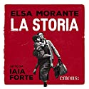 La Storia Audiobook by Elsa Morante Narrated by Iaia Forte