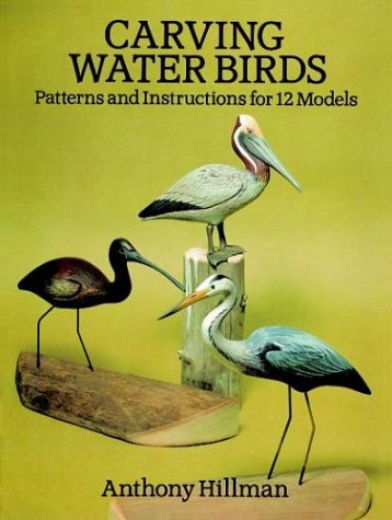 Carving Water Birds: Patterns and Instructions for 12 Models