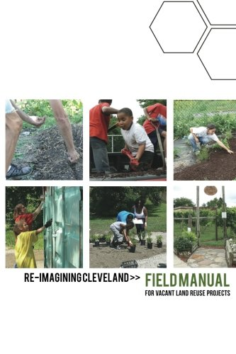 Re-Imagining Cleveland Field Manual: for Vacant Land for sale  Delivered anywhere in USA