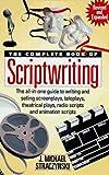 The Complete Book of Scriptwriting, J. Michael Straczynski, 0898795125