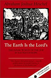 The Earth Is the Lord's: The Inner World of the Jew in Eastern Europe (Jewish Lights Classic Reprint)