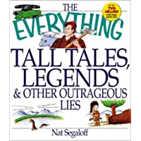 The Everything Tall Tales, Legends and Other Outrageous Lies Book (The Everything Series)