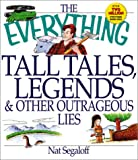 Everything Tall Tales Legends & Other Outrageous Lies (Everything Series)