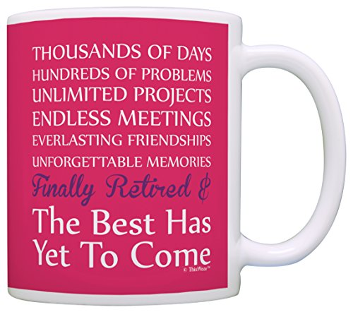 Retiring Coworker Finally Retired Poem Best Has Yet to Come Retired Gift Coffee Mug Tea Cup Pink