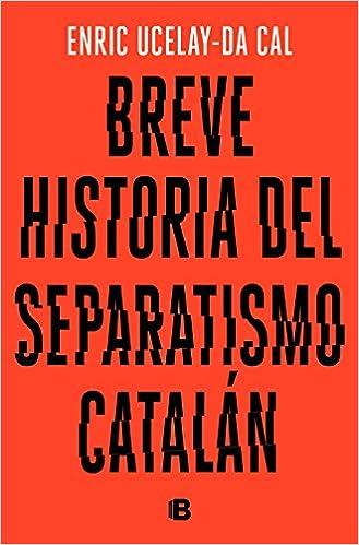 Breve historia del separatismo catalán (No ficción): Amazon.es ...