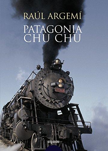 Descargar Libro Patagonia Chu Chu Raúl Argemí Reclusa