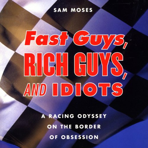 Fast Guys, Rich Guys, and Idiots by Audible Studios