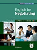 Express Series English for Negotiating: A short, specialist English course. (Oxford Business English)