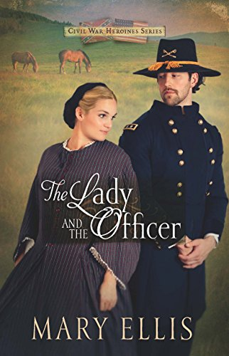 The Lady and the Officer (Civil War Heroines Series Book 2)