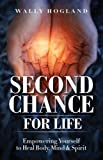 Second Chance for Life, Wally Hogland, 1933651458
