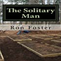 The Solitary Man, Volume 1: Countdown to Prepperdom Audiobook by Ron Foster Narrated by Duane Sharp