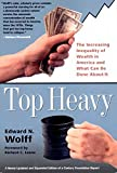 Top Heavy: The Increasing Inequality of Wealth in America and What Can Be Done About It