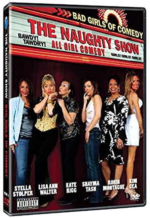 The Naughty Show Bad Girls Of Comedy