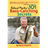 Roland Martin's 101 Bass-Catching Secrets