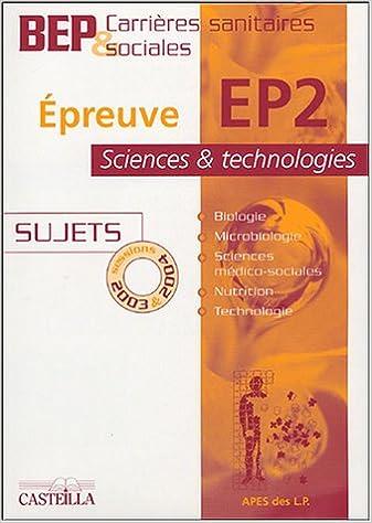 Livre Epreuve EP2 Science et technologie BEP Carrières Sanitaires et sociales : Sujets sessions 2003 & 2004 epub pdf