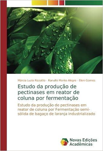 Estudo da produção de pectinases em reator de coluna por fermentação ...