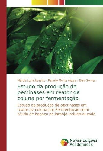 Estudo da produção de pectinases em reator de coluna por ...
