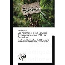 Les Paiements pour Services Environnementaux (PSE) au Costa Rica: L'analyse institutionnaliste des PSE: vers une nouvelle compréhension du cas costaricien