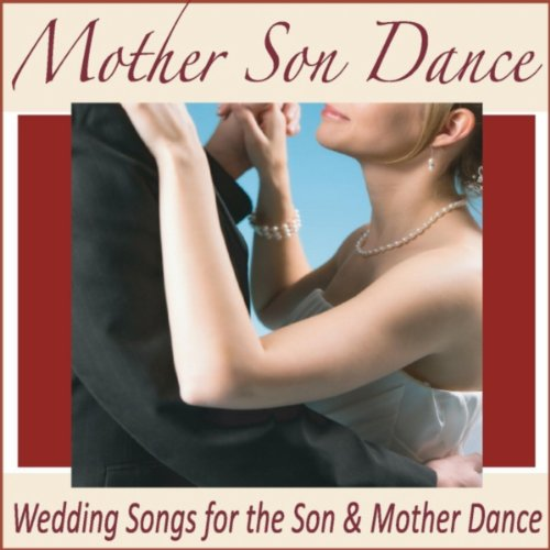 Mother Song Wedding Songs - Mother Son Dance: Wedding Songs for the Son & Mother Dance