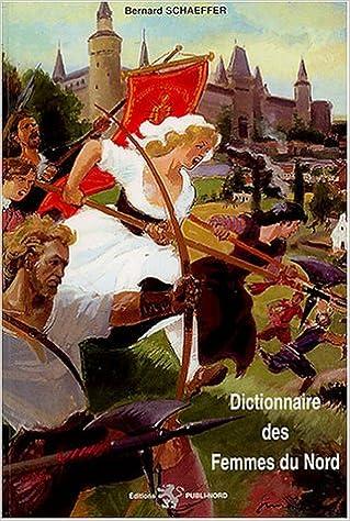 Lire Dictionnaire des Femmes du Nord pdf ebook