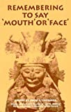 Remembering to Say Mouth or Face, Omar S. Castañeda, 0932511805