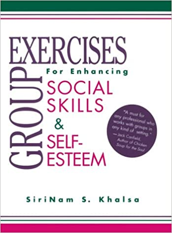 Group Exercises for Enhancing Social Skills /& Self-Esteem