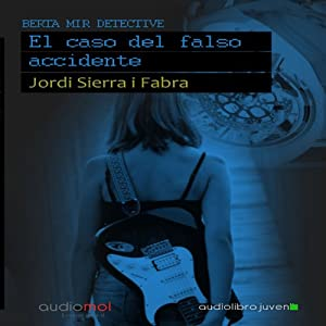 Berta Mir: El caso del falso accidente [Berta Mir: The Case of the False Accident] Audiobook