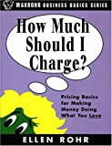 How Much Should I Charge?, Ellen Rohr, 0966571916