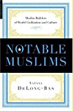 Notable Muslims, Natana DeLong-Bas, 185168395X