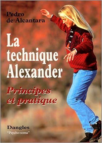 Livre gratuits La Technique Alexander : Principes et pratique pdf