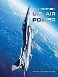 21st Century U. S. Air Power, Nick Veronico, 0760320144