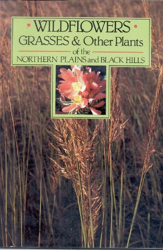 Wildflowers Grasses and Other Plants of the Northern Plains and Black Hills - Van Bruggen