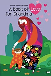 Book of Love for Grandma: A Greeting Book from Your Grandson (An Aviva Gittle Greeting Book) (Volume 1)