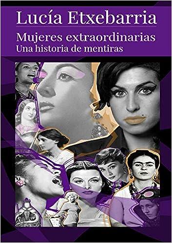 Mujeres Extraordinarias de Lucia Etxebarria