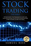 Stock Trading: THE BIBLE This Book Includes: The beginners Guide + The Crash Course + The Best Techniques + Tips and Tricks + The Advanced Guide To ... Immediate Cash With Stock Trading (Volume 9)