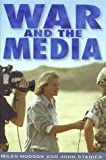 War and the Media : A Random Searchlight, Hudson, Miles and Stanier, John, 0814735800
