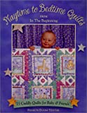 img - for Playtime to Bedtime Quilts from In The Beginning book / textbook / text book