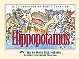 img - for Hip, Hip, Hip Hippopotamus: A Celebration of God's Creation book / textbook / text book