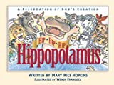 Hip, Hip, Hip Hippopotamus: A Celebration of God's Creation